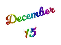 15. Dezember Datum des Monats-Kalenders, machte kalligraphisches 3D Text-Illustration gefärbt mit RGB-Regenbogen-Steigung Stockbild