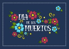 Dia de los Muertos poster. Dia de los Muertos Lettering poster on a dark blue background with blue and red flowers Stock Image