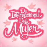 Dia internacional de la Mujer, Spanish translation: International womens day Royalty Free Stock Image