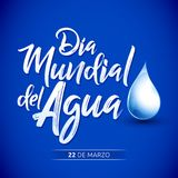 Dia mundial del Agua, 22 de Marzo,  World Water Day, March 22 spanish text. Vector lettering illustration - eps available Stock Images