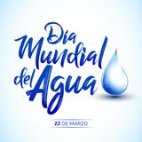 Dia mundial del Agua, 22 de Marzo,  World Water Day, March 22 spanish text. Vector lettering illustration - eps available Stock Image