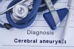 The diagnosis of Cerebral aneurysm. Paper medical history with diagnosis of Cerebral aneurysm, on which lie stethoscope, neurologi. Cal hammer and pen. Medical stock image