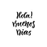 Dias de Hola Buenos do espanhol no bom dia do olá! inglês Cartaz ou bandeira inspirada da rotulação Rotulação da mão do vetor Fotos de Stock Royalty Free