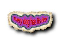 Diciendo el ` cada perro tiene su ` del día Imágenes de archivo libres de regalías