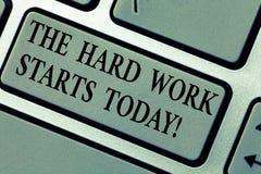 Die Anmerkung schreiben, welche heute die harte Arbeits-Anfänge zeigt Geschäftsfoto Präsentationsc$beginnen, Anstrengungen untern lizenzfreie stockfotografie