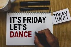 Die Begriffshandschrift, die ihm s zeigt, ist Freitag ließ s ist Tanz Geschäftsfototext Celebrate beginnend das Wochenende gehen  Lizenzfreie Stockfotos