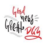 Die guten Nachrichten - großer Tag - einfach spornen und Motivzitat an Hand gezeichnete schöne Beschriftung Druck für inspirieren vektor abbildung