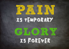Die Schmerz sind vorübergehend - Ruhm ist Forever Stockfoto