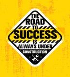 Die Straße zum Erfolg ist immer im Bau Anspornendes kreatives Motivations-Zitat Raues Vektor-Typografie-Zeichen lizenzfreie abbildung