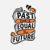 Die Vergangenheit entspricht nicht der Zukunft Erstklassiges Motivzitat Typografie-Zitat Vektorzitat mit wei?em Hintergrund lizenzfreie abbildung
