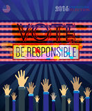 Digital vector usa presidential election 2016. Vote with be responsible and hands in the air, flat style Royalty Free Stock Photo
