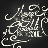 DINHEIRO para a vida, CHOCOLATE para a alma - frase Fotografia de Stock Royalty Free