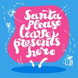 Santa please leave presents here winter holidays quote hand drawn creative typography. Directional arrows and place for gifts. Doodle style celebration Stock Images
