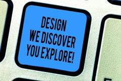 Diseño del texto de la escritura que descubrimos que usted explora Concepto que significa las nuevas cosas creativas para que ust imagenes de archivo