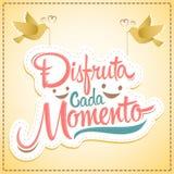 Disfruta cada momento - Enjoy every moment spanish text Royalty Free Stock Photos