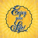 Disfrute de su vida Imagen de archivo libre de regalías
