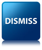 Dismiss blue square button. Dismiss isolated on blue square button reflected abstract illustration Royalty Free Stock Images