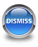 Dismiss glossy blue round button. Dismiss isolated on glossy blue round button abstract illustration Royalty Free Stock Photo