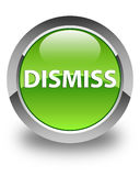 Dismiss glossy green round button. Dismiss isolated on glossy green round button abstract illustration Royalty Free Stock Photo