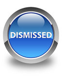 Dismissed glossy blue round button. Dismissed isolated on glossy blue round button abstract illustration Royalty Free Stock Photo
