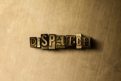 DISPATCH - close-up of grungy vintage typeset word on metal backdrop. Royalty free stock - 3D rendered stock image. Can be used for online banner ads and royalty free stock images