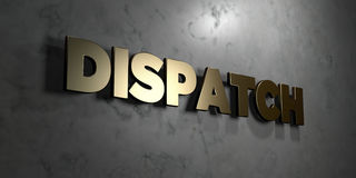 Dispatch - Gold sign mounted on glossy marble wall  - 3D rendered royalty free stock illustration. This image can be used for an online website banner ad or a Royalty Free Stock Photo