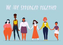 Illustration of a diverse group of women. Feminine. Diverse international and interracial group of standing women. We are stronger together text. For girls power Royalty Free Stock Photos