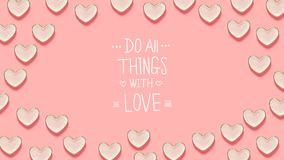 Do All Things with Love message with many heart dishes Stock Image