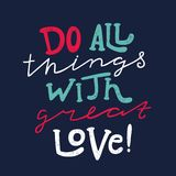Do All Things With Great Love.Quote. Hand-painted Inscription, Poster, Typograpy Stock Photography
