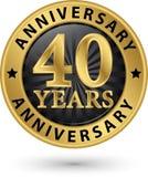 40 do aniversário anos de etiqueta do ouro, ilustração do vetor Foto de Stock Royalty Free
