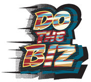 Do the biz Royalty Free Stock Images