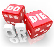 Do or Die Dice Final Outcome Result Gambling. Two red dice with words Do or Die to illustrate an important decision, final outcome or ultimate result Royalty Free Stock Photography