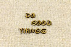 Do good things help kindness lend hand letterpress type royalty free stock photography