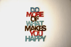 Do more of what makes you happy Background Royalty Free Stock Photos
