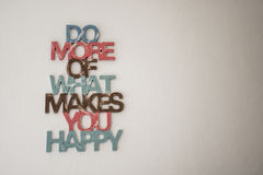 Do more of what makes you happy Background Stock Images