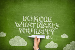 Do more of what makes you happy concept Stock Photo