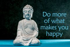 Do more of what makes you happy - inspirational background with white statuette of Buddha. Yoga and meditation concept.  stock photo