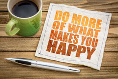 Do more of what makes you happy Royalty Free Stock Photo