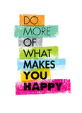 Do More Of What Makes You Happy Motivation Quote. Creative Vector Typography Concept.  Stock Photos