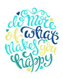 Do more of what makes you happy Stock Image
