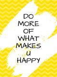 Do more of what makes you happy quote royalty free illustration