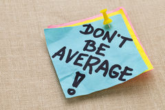 Do not be average - motivation Stock Photos