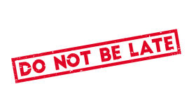 Do Not Be Late rubber stamp Royalty Free Stock Photo