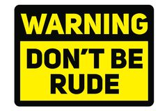 Do not be rude sign Royalty Free Stock Photo