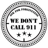 We do not call 911. Ask for forgiveness. Stamp print Stock Photo