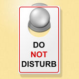 Do Not Disturb Shows Place To Stay And Busy Royalty Free Stock Photo