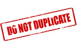 Do not duplicate. Rubber stamp with text do not duplicate inside,  illustration Royalty Free Stock Photography