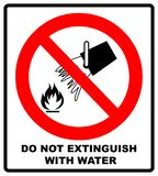 Do not extinguish with water, prohibition sign,  illustration. Do not extinguish with water, prohibition sign,  illustration isolated on white. Warning red royalty free illustration