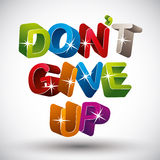 Do not give up phrase made with 3d colorful letters  on Royalty Free Stock Images