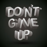 Do not give up. Stock Photo